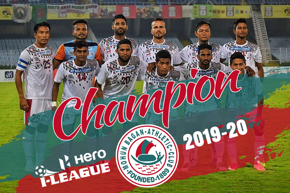 Mohun Bagan crowned Champions of I-League 2019-20