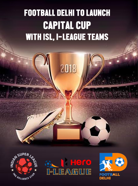 Football Delhi to Launch 8-team Capital Cup With 4 ISL or I-League Teams, Four Local Clubs