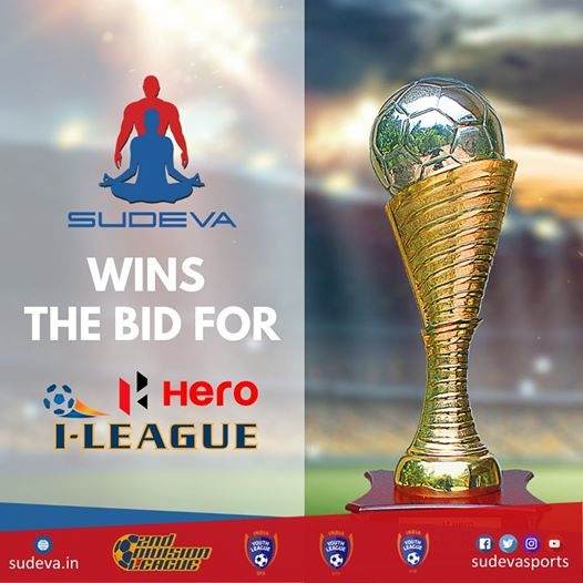 Sudeva has won the bid for HERO I-LEAGUE.