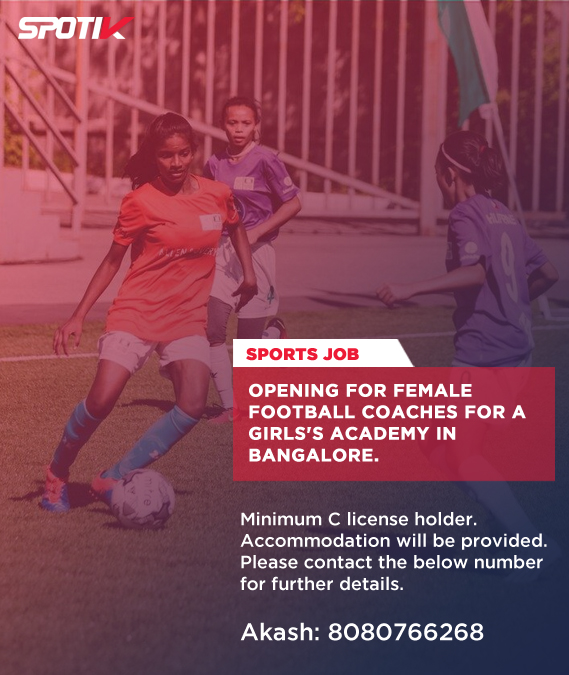 Opening for female football coaches. Bangalore.