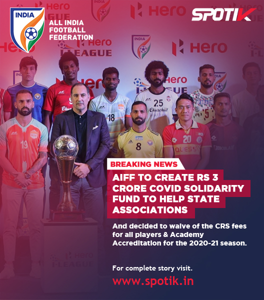 AIFF to create Rs 3 crore Covid solidarity fund to help state associations.