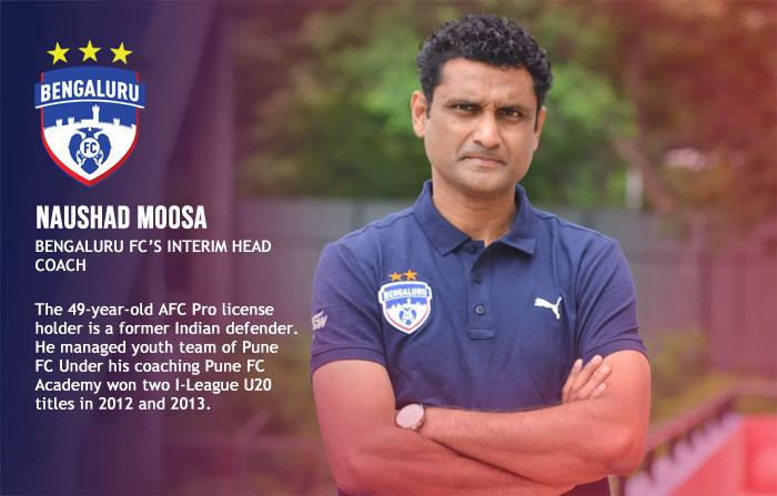 Bengaluru FC's interim head coach Naushad Moosa.