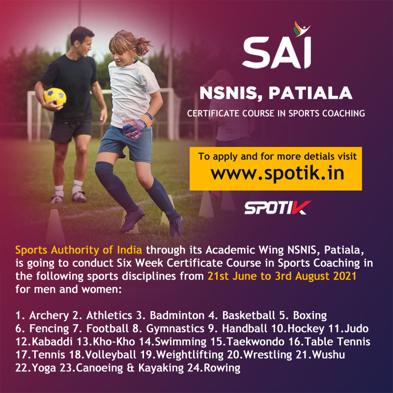 Sports Authority of India - NSNIS, Patiala, Course in Sports Coaching.