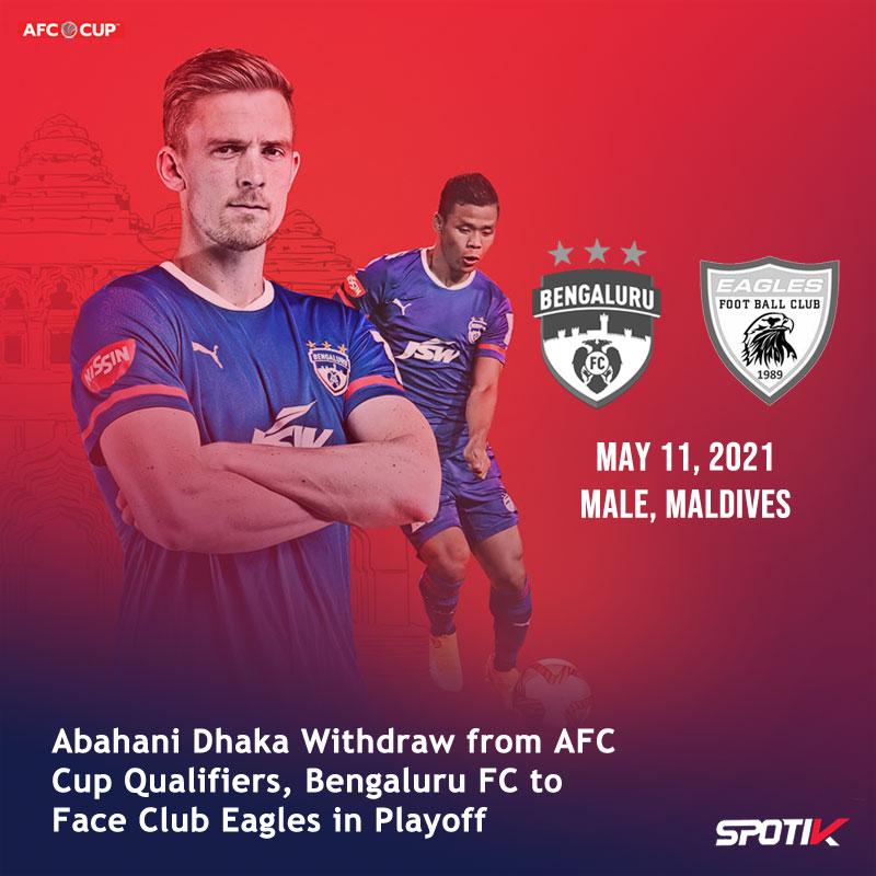 Bengaluru FC to face Club Eagles following Abahani Dhaka's withdrawal