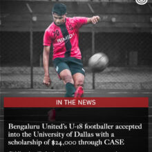 Bengaluru United's U-18 footballer accepted into the University of Dallas with a scholarship of $24,000 through CASE