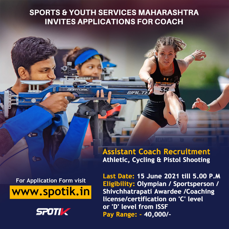 Sports & Youth Services, Maharashtra State invites applications for Coaching staff.