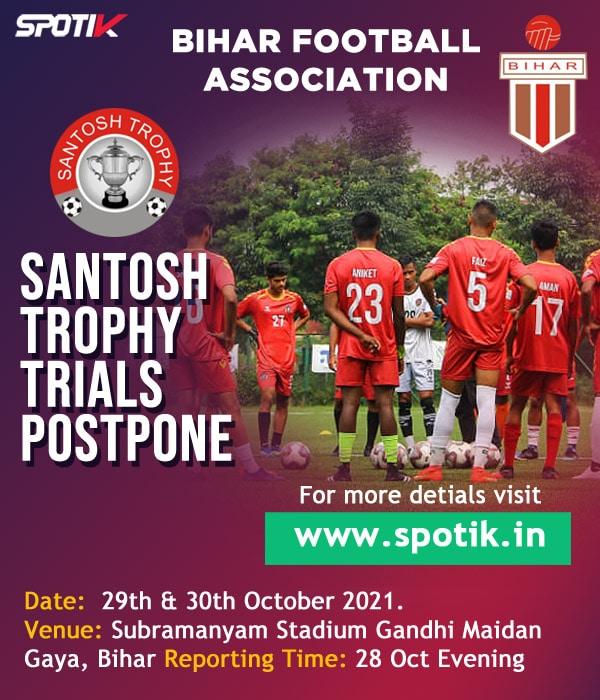 Bihar Santosh Trophy Trails 2021, Postpone